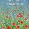 The Dream of a Broken Field